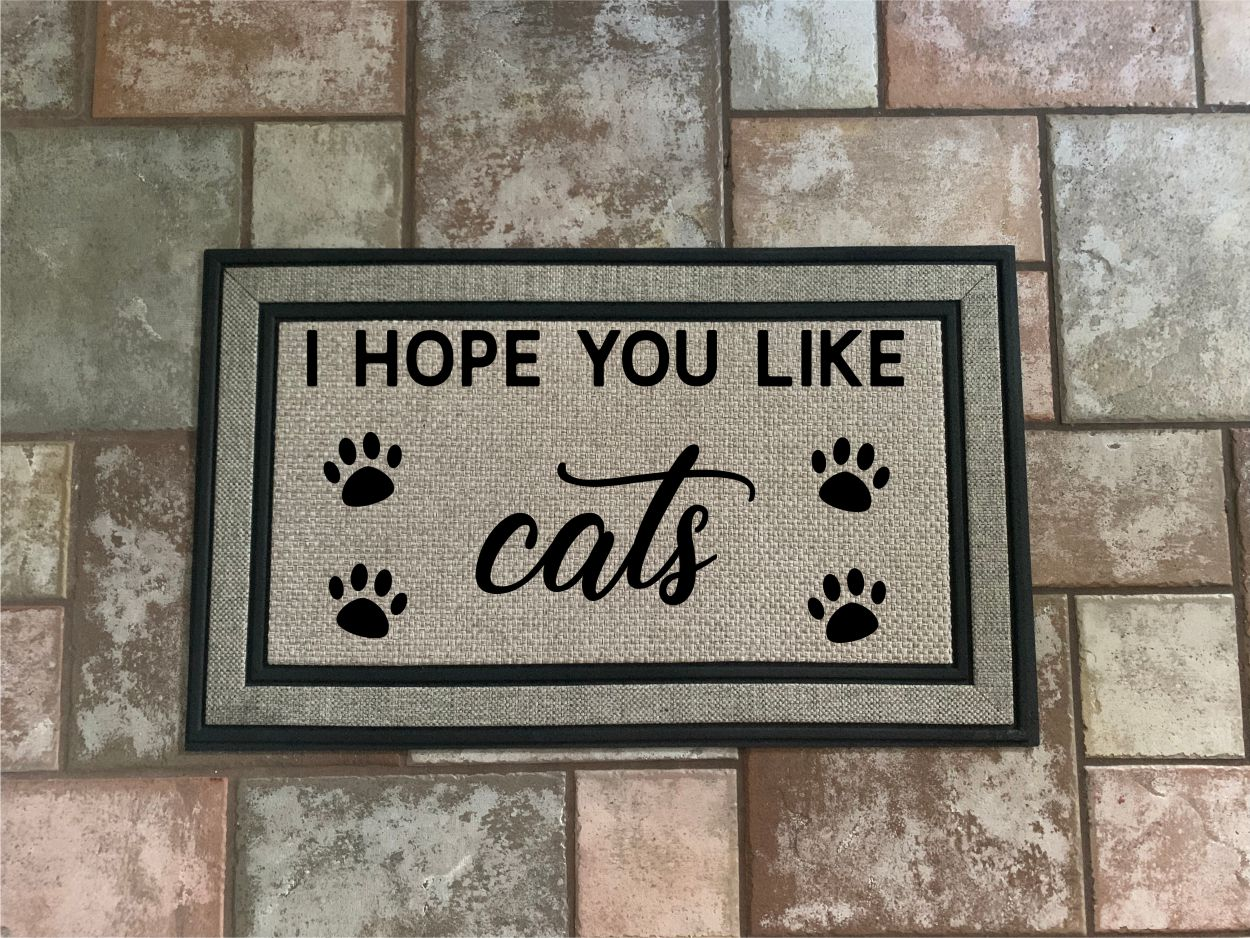 I Hope You Like Cats - Door Mat.