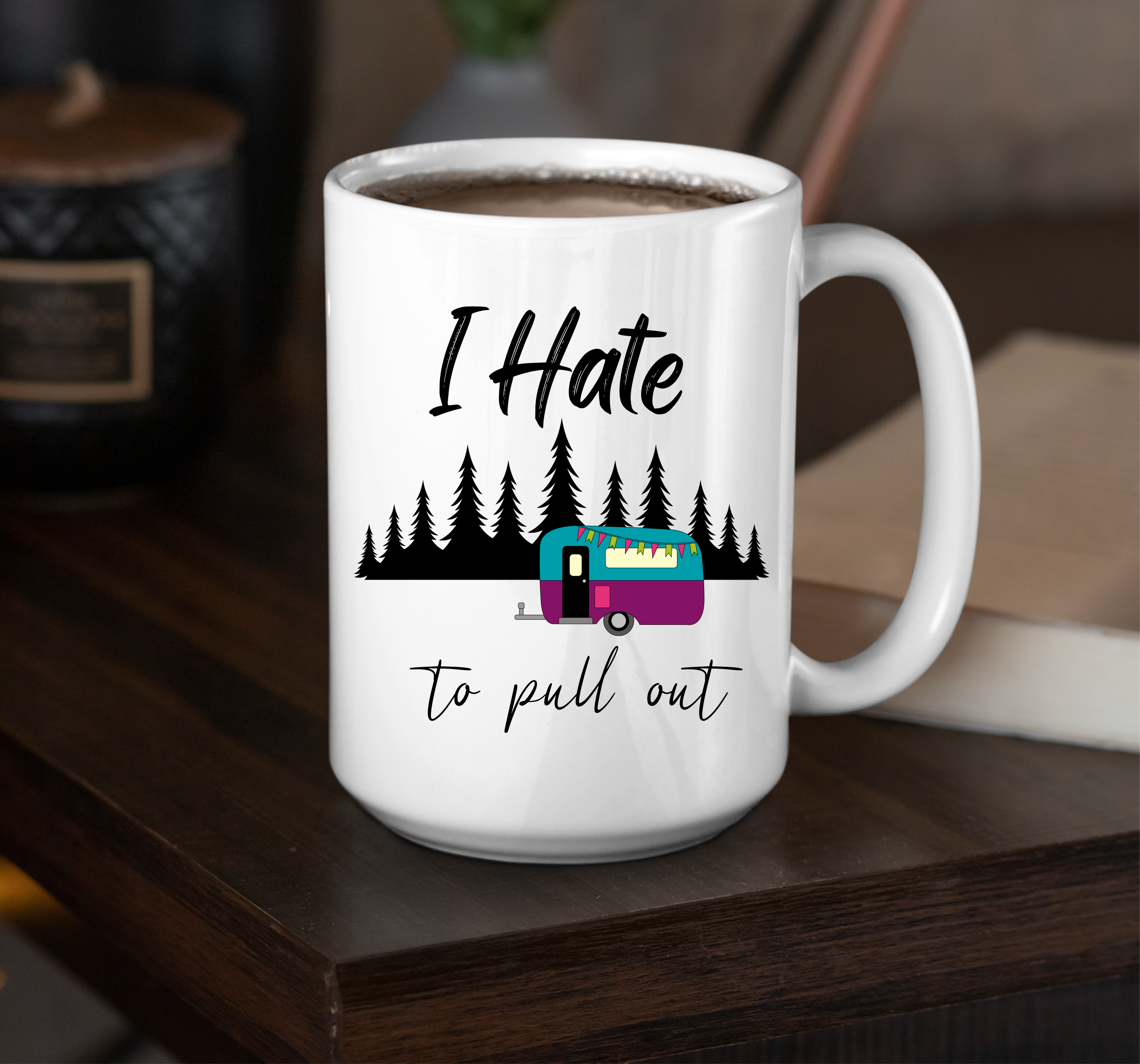 I Hate To Pull Out Camping Mug