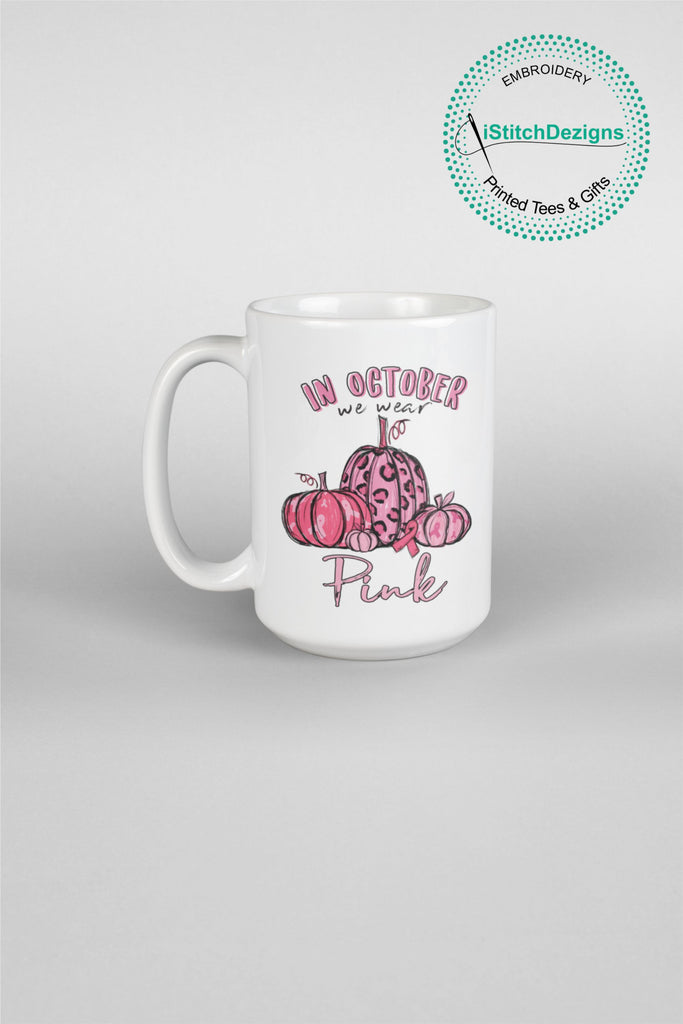 In OCTOBER We Wear Pink Breast Cancer Awareness Mugs-Awareness Mugs-iStitchDezigns (1695568953438)
