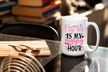 Nap-time Is My Happy Hour - Mother's Day Mugs  11oz & 15oz Mug.