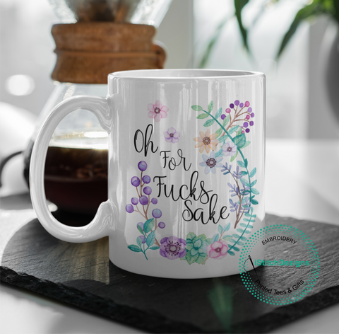 Image of Oh For Fucks Sake Coffee Mug (1695567249502)