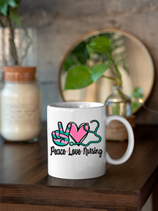 Peace Love Nursing -  Essential Worker Mug Gifts