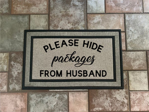 Please Hide Packages From Husband -  Door Mat.