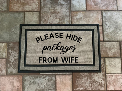 Please Hide Packages From Wife -  Door Mat. (3954543296606)