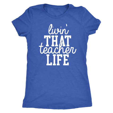 Livin That Teach Life T-Shirt-T-shirt-iStitchDezigns