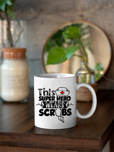 This SuperHero Wears Scrubs - Essential Worker Mug Gifts