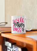 Wife Mom Boss -  11oz & 15oz Mug.