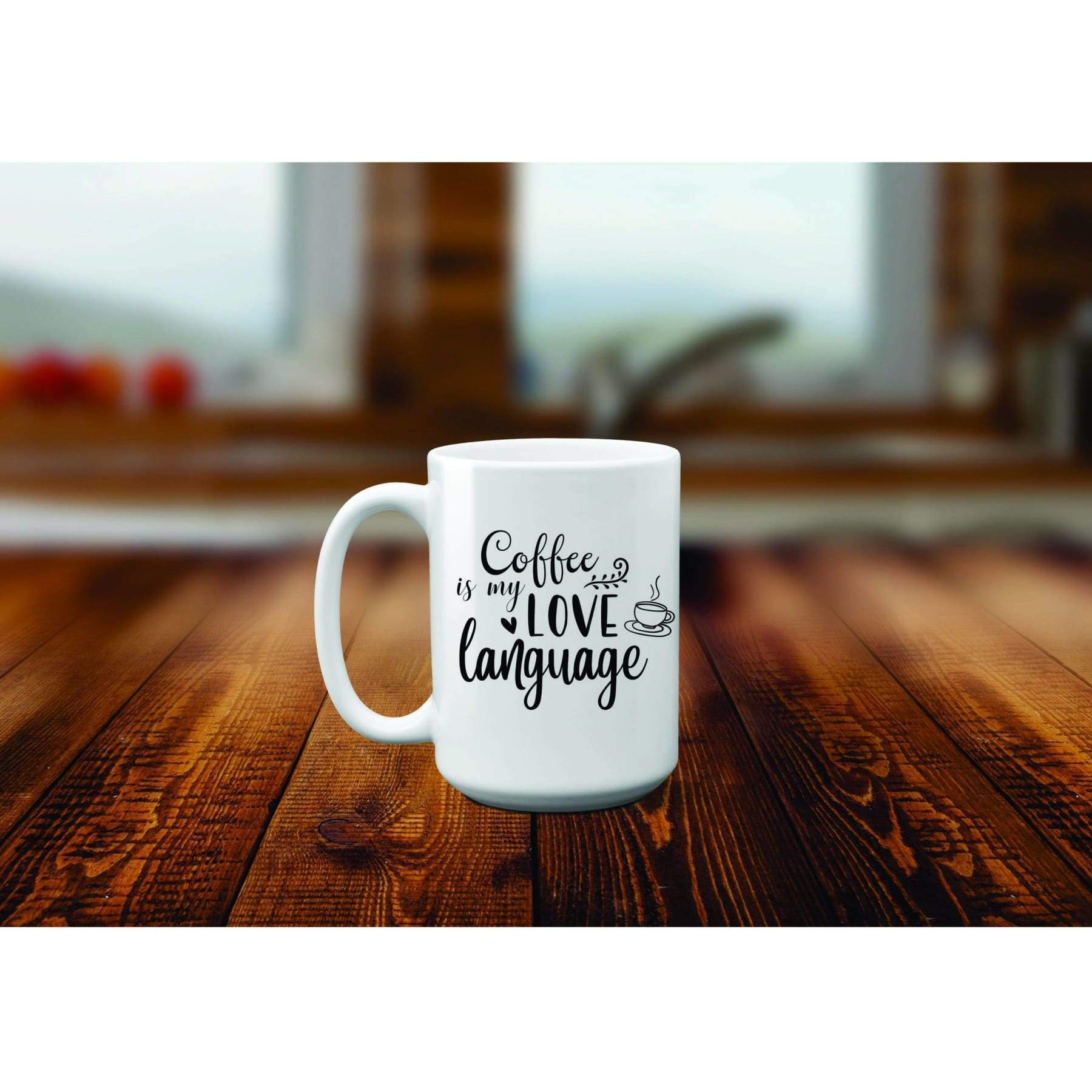Coffee Is My Love Language Mug.