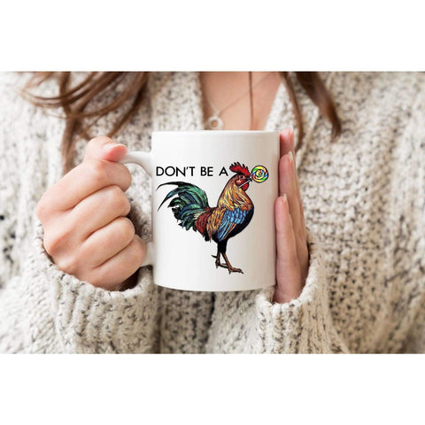 Don't be a Cock Sucker Coffee Mug. (1695566889054)