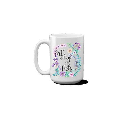 Eat a Bag of Dicks Funny Coffee Mug. (1695572295774)