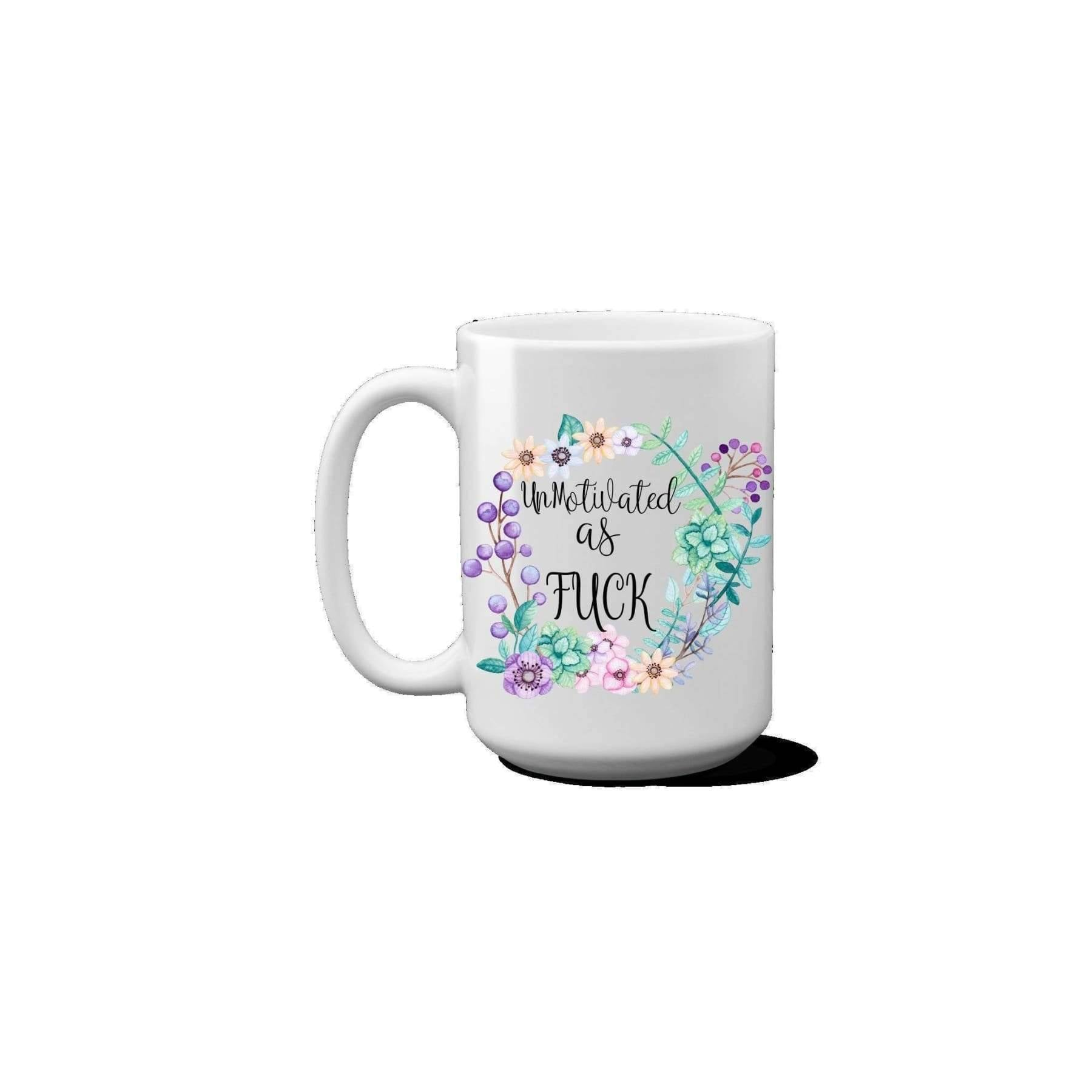 Rude Mugs - Funny Coffee Mug, Unmotivated as Fuck..