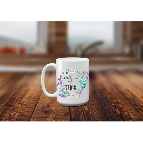 Funny Coffee Mug, Unmotivated as Fuck. (1695566987358)