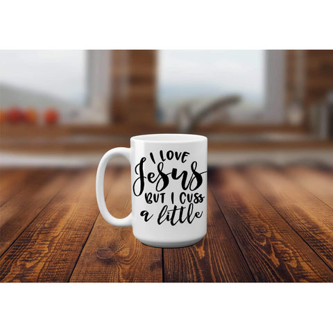 I love Jesus Mug, Cuss a little Mug, Coffee Mugs. (1695565512798)