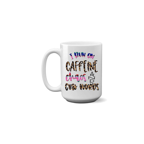 I Run on Chaos, Caffeine Cuss Words, Coffee Mug. (1695565480030)