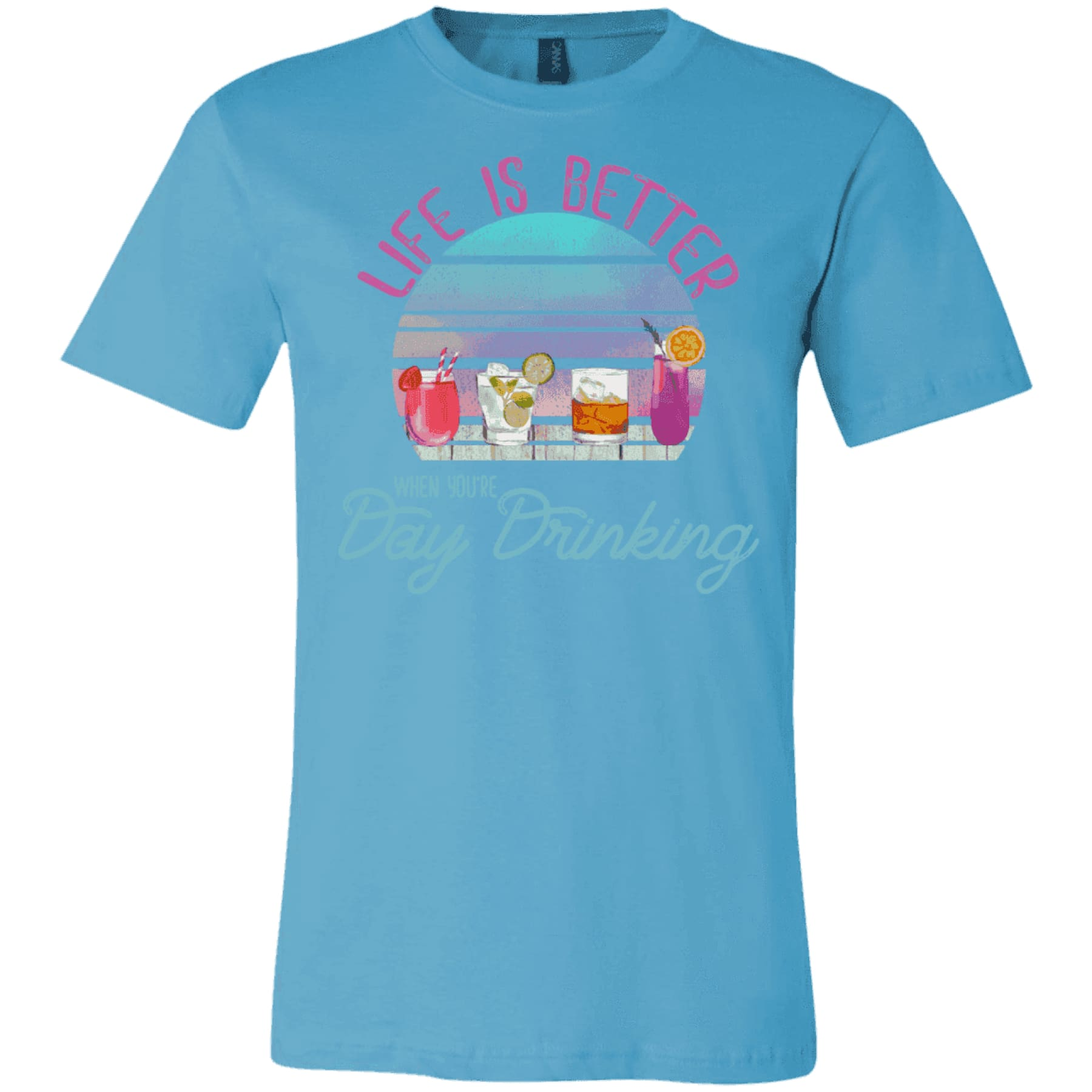 Life is Better When You're Day Drinking Tee.