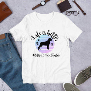 Life Is Better With A Rottweiler Tee. (1695566659678)