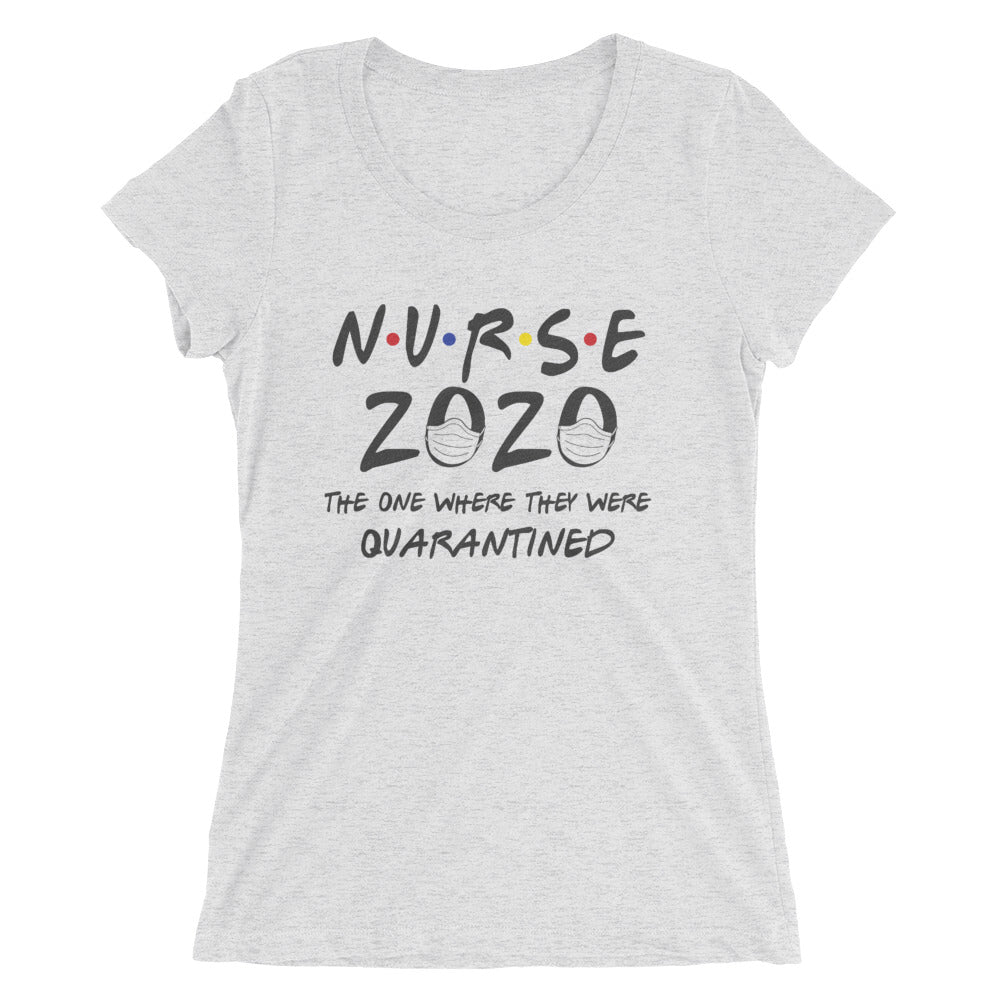 Nurse 2020 - The One Where They were Quarantined Tees.