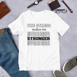 The Stress Makes Me Stronger, Women's Positive Stress Tees.