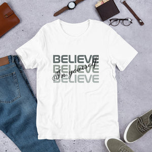 Believe Believe Believe In Yourself - Positive Tee.