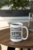 Toilet Paper - Straight Outta Toilet Paper