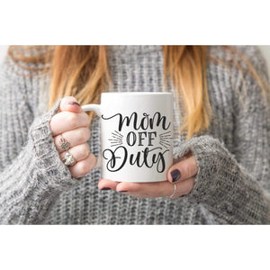 Mom Off Duty Coffee Mug.