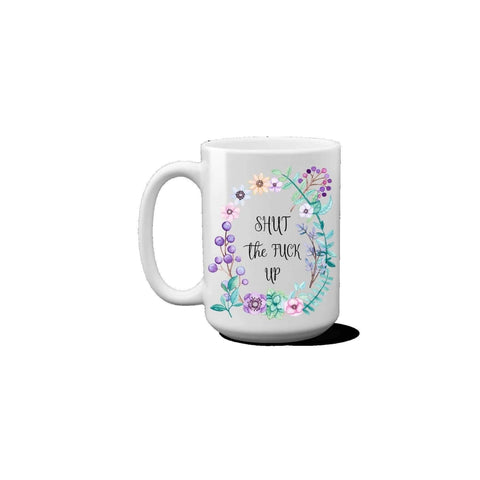 Shut The Fuck Up Coffee Mug.-Mature Adult-iStitchDezigns (1695567151198)