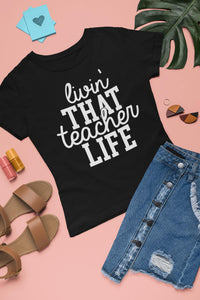 Livin That Teach Life T-Shirt
