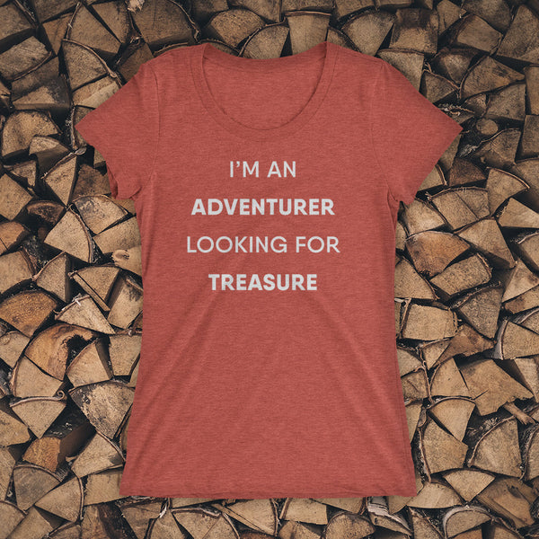 LADIES TEE - I'm an adventurer looking for treasure