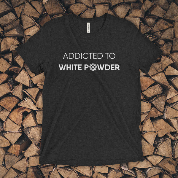 TEE - Addicted to white powder