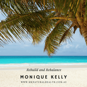 Rebuild and Rebalance Your Health with Naturopath and Nutritionist Monique Kelly