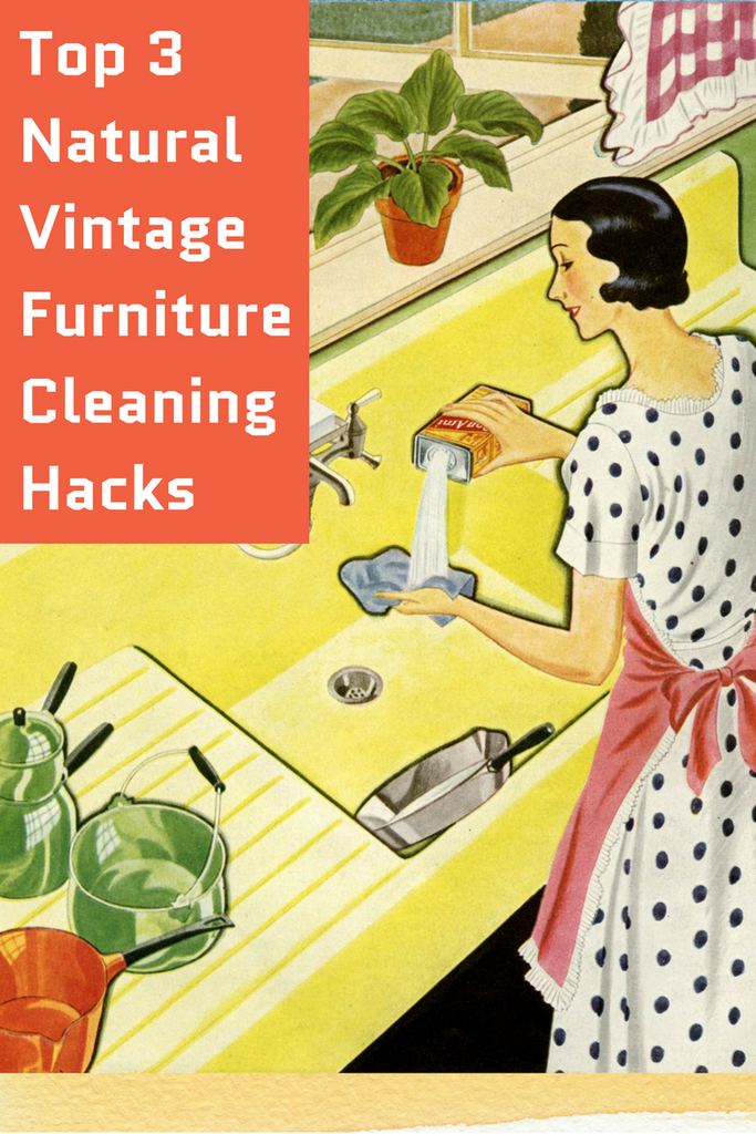 Top 3 all-natural vintage furniture cleaning hacks for your home.