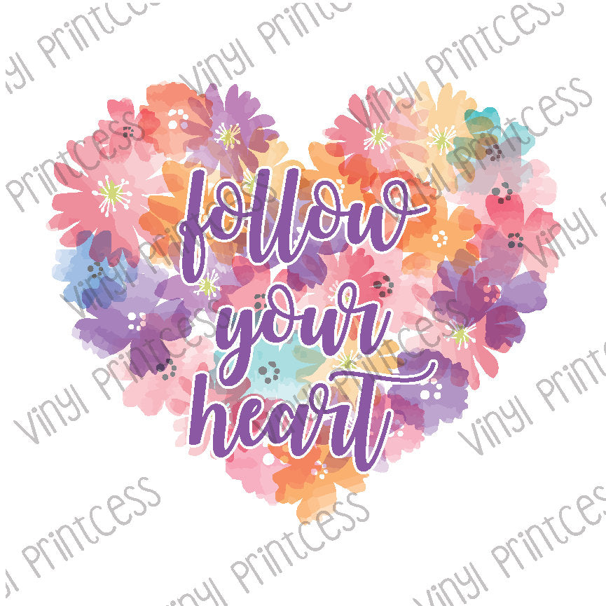 Follow Your Heart PNG Digital Download - Sublimation File Download - Flowers, Inspirational, Motivational Printable Digital Download