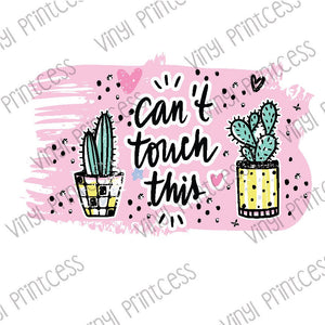 Cactus Can't Touch This PNG Digital Download - Sublimation File Download - Cactus Design Printable Digital Download