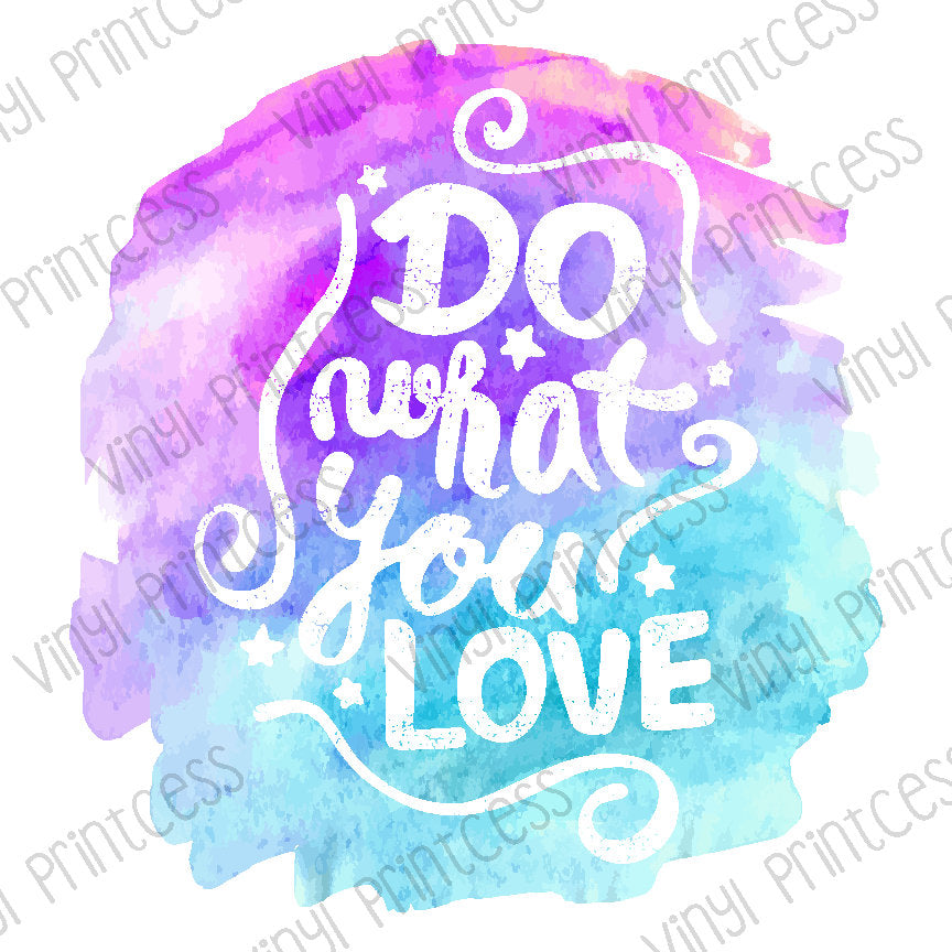 Do What You Love Watercolor PNG Digital Download - Sublimation File Download - Rainbow Watercolor, Design Printable Digital Download
