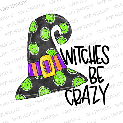 Witches Be Crazy HTV Transfer  - Pre-Cut Heat Transfer Decal
