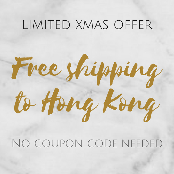 CHRISTMAS LIMITED TIME OFFER:<br>Free Shipping to Hong Kong!