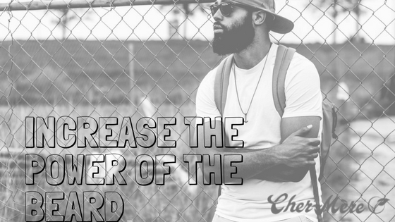 Increase the Power of the Beard !