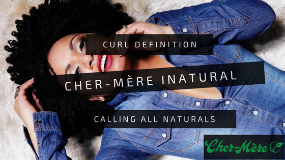 CHER-MÈRE INATURAL PRODUCTS FOR CURL DEFINITION