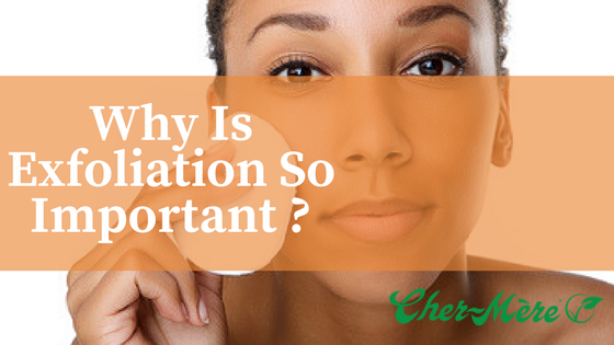 Why is exfoliation so important ?