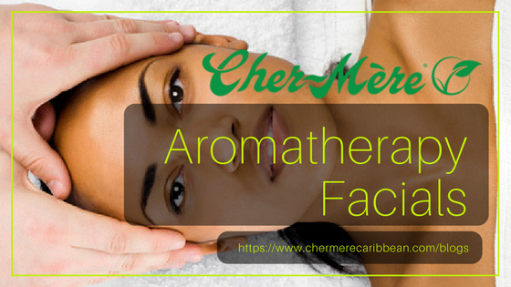 CHER-MÈRE AROMATHERAPY FACIALS - THE PERFECT BLEND OF DEEP CLEANSING AND RELAXATION