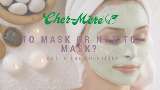 TO MASK OR NOT TO MASK...THAT IS THE QUESTION!