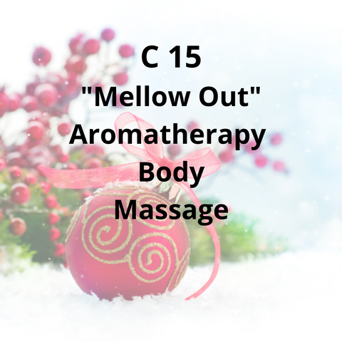 "C15 - ""Mellow Out"" Aromatherapy Body Massage"