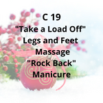 "C19 - ""Take a Load Off"" Legs and Feet Massage, ""Rock Back"" Manicure"