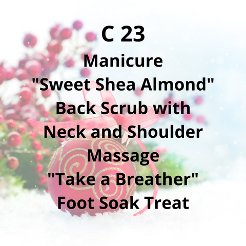 "C23 - Manicure, ""Sweet Shea Almond"" Back Scrub with Neck & Shoulder Massage, ""Take a Breather"" Foot Soak Treat"