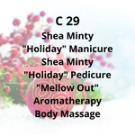 "C29 - Shea Minty ""Holiday"" Manicure, Shea Minty ""Holiday"" Pedicure, ""Mellow Out"" Aromatherapy Body Massage"