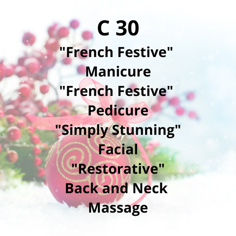 "C30 - ""French Festive"" Manicure, ""French Festive"" Pedicure, ""Simply Stunning"" Facial, ""Restorative"" Back & Neck Massage"