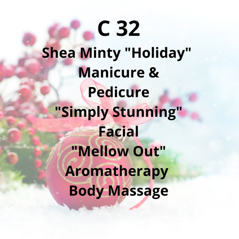 "C32 - Shea Minty ""Holiday"" Manicure and Pedicure, ""Simply Stunning"" Facial, ""Mellow Out"" Aromatherapy Body Massage"