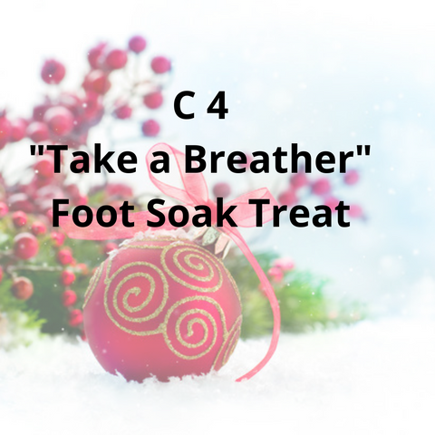 "C4 - ""Take a Breather"" Foot Soak Treat"