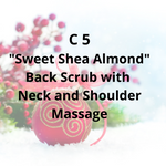 "C5 - ""Sweet Shea Almond"" Back Scrub with Neck and Shoulder Massage"