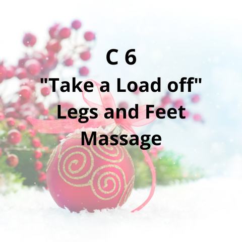 "C6 - ""Take a Load Off"" Legs and Feet Massage"